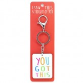 You Got This - I Saw This Keyring