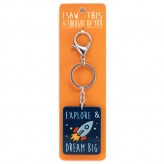 Explore & Dream Big - I Saw This Keyring